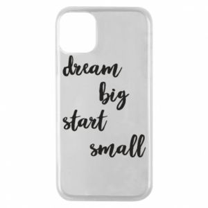 Etui na iPhone 11 Pro Dream big start small