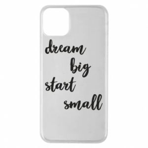 Etui na iPhone 11 Pro Max Dream big start small
