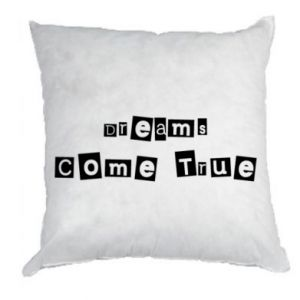 Pillow Dreams Come True
