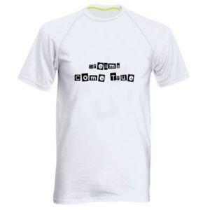 Men's sports t-shirt Dreams Come True