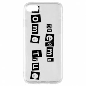 Phone case for iPhone 7 Dreams Come True