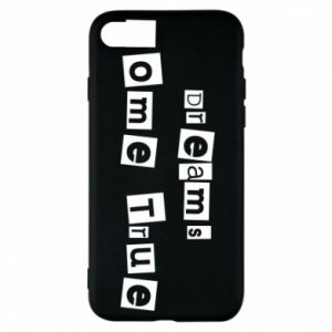 Phone case for iPhone 8 Dreams Come True