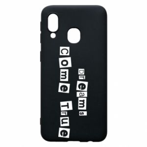 Phone case for Samsung A40 Dreams Come True
