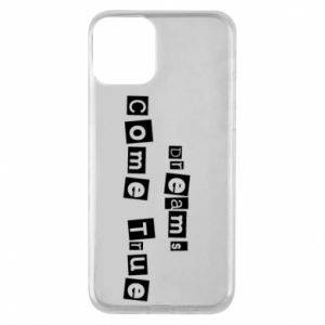 Phone case for iPhone 11 Dreams Come True