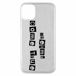 Phone case for iPhone 11 Pro Dreams Come True