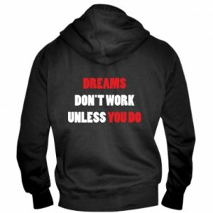 Męska bluza z kapturem na zamek Dreams don't work unless you do