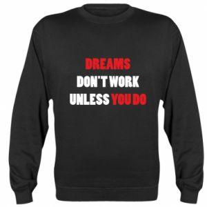 Bluza (raglan) Dreams don't work unless you do