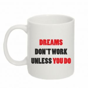 Kubek 330ml Dreams don't work unless you do