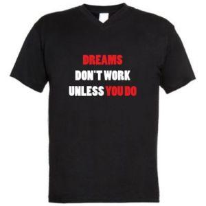 Męska koszulka V-neck Dreams don't work unless you do