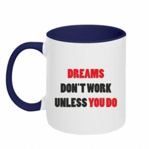 Kubek dwukolorowy Dreams don't work unless you do