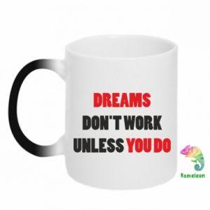 Kubek-kameleon Dreams don't work unless you do
