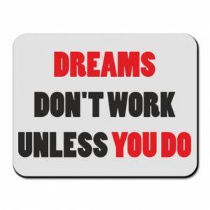 Podkładka pod mysz Dreams don't work unless you do