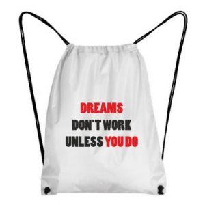 Plecak-worek Dreams don't work unless you do