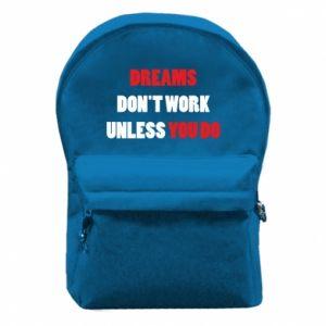 Plecak z przednią kieszenią Dreams don't work unless you do