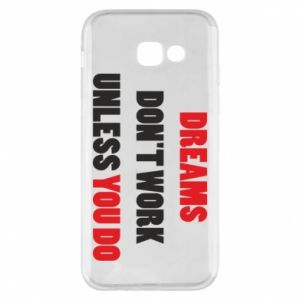 Etui na Samsung A5 2017 Dreams don't work unless you do