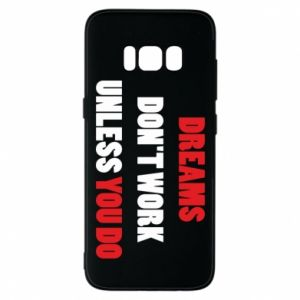 Etui na Samsung S8 Dreams don't work unless you do
