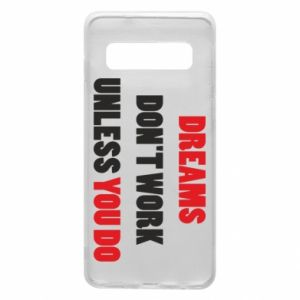 Etui na Samsung S10 Dreams don't work unless you do