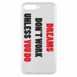 Etui na Huawei Y6 2018 Dreams don't work unless you do
