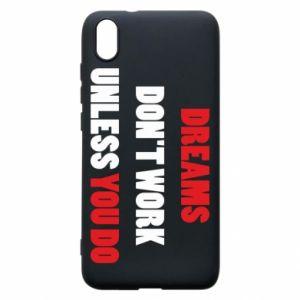 Etui na Xiaomi Redmi 7A Dreams don't work unless you do