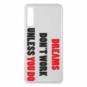 Etui na Samsung A7 2018 Dreams don't work unless you do