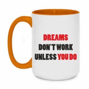 Kubek dwukolorowy 450ml Dreams don't work unless you do