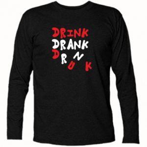 Koszulka z długim rękawem Drink. Drank. Drunk