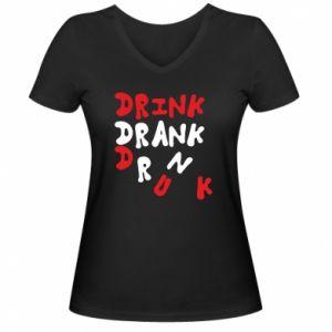 Damska koszulka V-neck Drink. Drank. Drunk