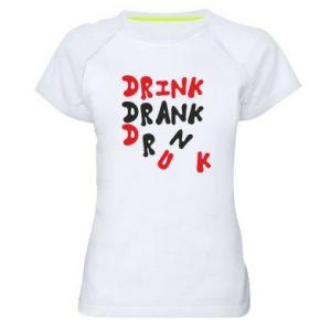 Damska koszulka sportowa Drink. Drank. Drunk