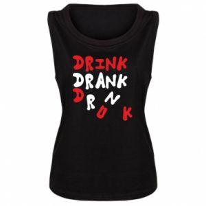 Damska koszulka bez rękawów Drink. Drank. Drunk