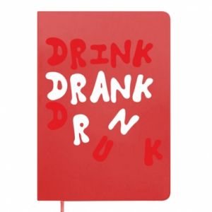 Notes Drink. Drank. Drunk