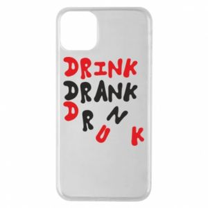 Etui na iPhone 11 Pro Max Drink. Drank. Drunk