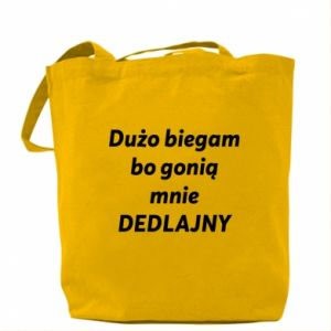 Bag I run a lot because... - PrintSalon