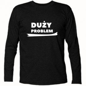 Long Sleeve T-shirt Big problem - PrintSalon
