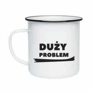 Enameled mug Big problem - PrintSalon