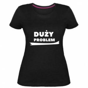 Women's premium t-shirt Big problem - PrintSalon
