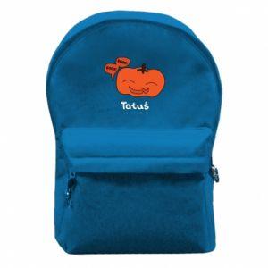 Plecak z przednią kieszenią Dynia. Tatuś - PrintSalon
