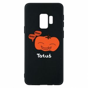 Phone case for Samsung S9 Pumpkin. Daddy