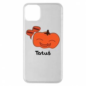Phone case for iPhone 11 Pro Max Pumpkin. Daddy