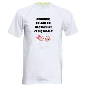 Męska koszulka sportowa Dziadku! Co jak co ale wnuki Ci się udały