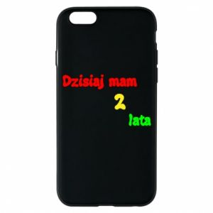 Phone case for iPhone 6/6S I'm two years old today
