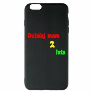 Phone case for iPhone 6 Plus/6S Plus I'm two years old today