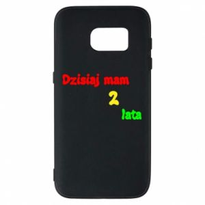 Phone case for Samsung S7 I'm two years old today