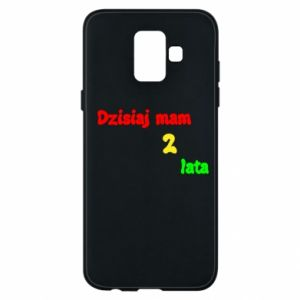 Phone case for Samsung A6 2018 I'm two years old today