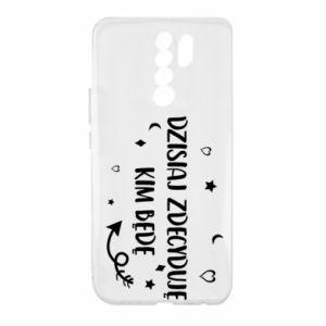 Xiaomi Redmi 9 Case Today I decide who I will be