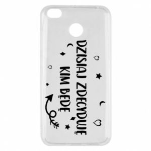 Xiaomi Redmi 4X Case Today I decide who I will be