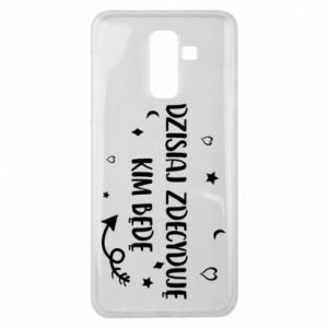 Samsung J8 2018 Case Today I decide who I will be