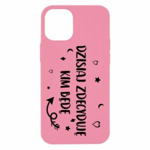 iPhone 12 Mini Case Today I decide who I will be
