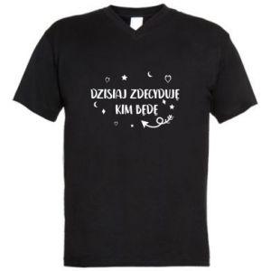 Męska koszulka V-neck Dzisiaj zdecyduję, kim będę