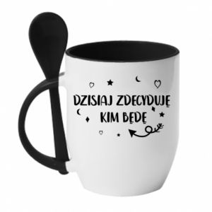 Mug with ceramic spoon Today I decide who I will be