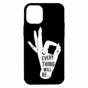 Etui na iPhone 12 Mini Every thing will be ok